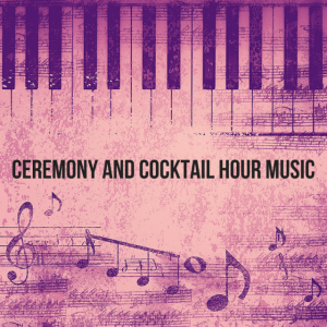 ceremony and cocktail hour music